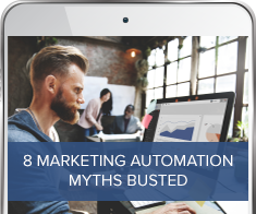 8 Marketing Automation Myths Busted