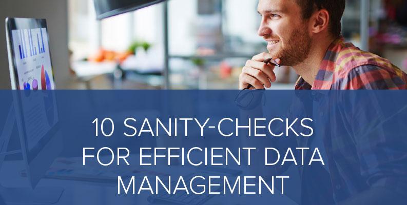 10 sanity-checks for efficient Data Management