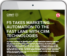 Case Study:  F5 Takes Marketing Automation to The Fast Lane with CRM Technologies
