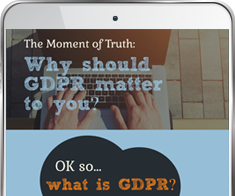 The Moment of Truth: Why Should GDPR Matter to You?