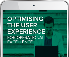 Optimising the User Experience for Operational Excellence