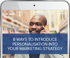 8 ways to introduce personalisation into your marketing strategy
