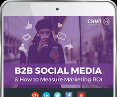 B2B Social Media & How to Measure Marketing ROI