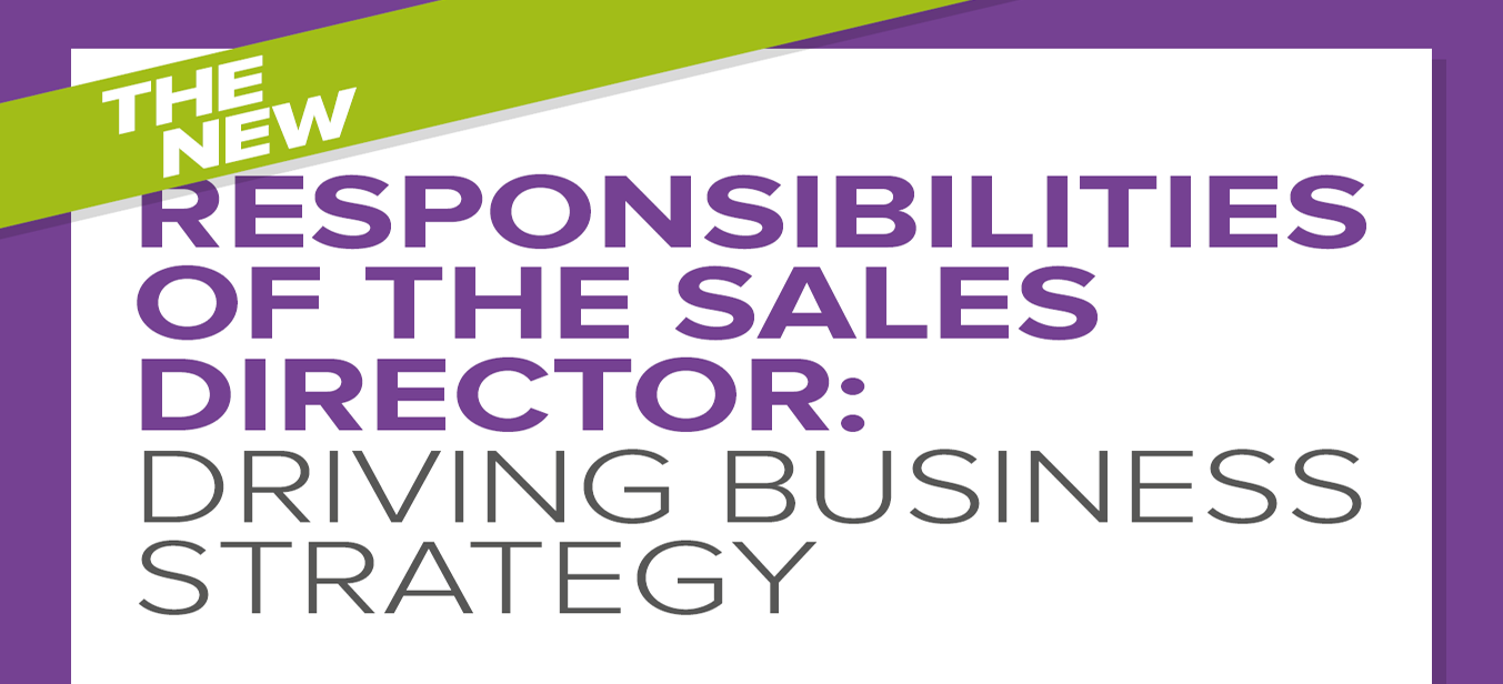 The New Responsibilities of the Sales Director [Driving Business Strategy]