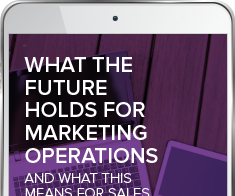 What the Future Holds for Marketing Operations and What This Means for Sales & IT