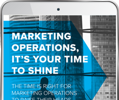 Marketing Operations, It's Your Time to Shine